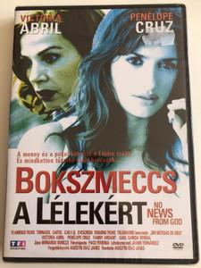 No news from God (Don't tempt me) DVD 2001 Bokszmeccs a Lélekért / Directed by Augstín Díaz Janes / Starring: Penelope Cruz, Victoria Abril / Original title: Sin noticias de Dios