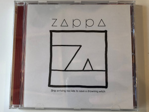 Zappa – Ship Arriving Too Late To Save A Drowning Witch / Zappa Records Audio CD 2012 / 0238652