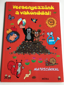 Versenyezzünk a vakonddal! Matricákkal by Zdenek Miler / Hungarian edition of Bavime se s Krtkem / Let's race with Krtek the Little Mole - Activity & Puzzle book with stickers / Móra könyvkiadó 2013 (9789631194609)