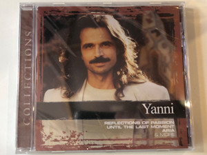 Yanni – Collections / Reflections Of Passion, Until The Last Moment, Aria & More / Sony BMG Music Entertainment Audio CD 2008 / 88697252752