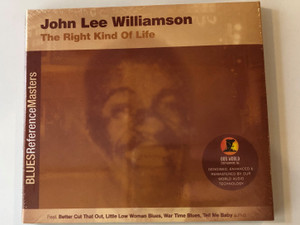 John Lee Williamson – The Right Kind Of Life / Blues Reference Masters / Feat. Better Cut That Out, Little Low Woman Blues, War Time Blues, Tell Me Baby, a.m.o. / Our World Entertainment, Inc. Audio CD 2002 / 804558330127