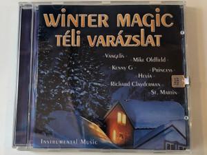 Winter Magic - Teli varazslat / Vangelis, Mike Oldfield, Kenny G, Princess, Hevia, Richard Clayderman, St. Martin / Instrumental Music / BMG Hungary Audio CD 2003 / 82876585682