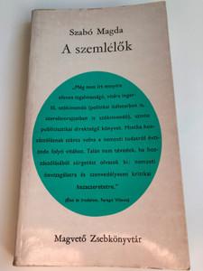 A szemlélők by Szabó Magda / Magvető Zsebkönyvtár 1973 / 2nd edition / MA 2450 / Paperback / Hungarian novel (SzemlélőkSzMagda)