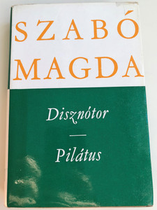 Disznótor - Pilátus by Szabó Magda / Magvető - Szépirodalmi könyvkiadó / Hardcover / Two hungarian novels / MA 2705 (9632701836)