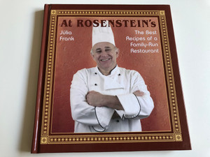 At Rosenstein's by Júlia Frank / The Best Recipes of a Family-Run Restaurant / English edition of A Rosenstein / Corvina Books 2007 (9789631356434)