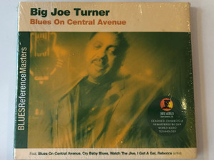 Big Joe Turner ‎– Blues On Central Avenue / Feat. Blues On Central Avenue, Cry Baby Blues, Watch That Jive, I Got A Gal, Rebecca, a.m.o. / Blues Reference Masters / Our World Entertainment, Inc. ‎Audio CD 2002 / 804558330523