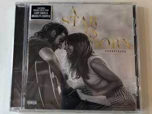 A Star Is Born (Soundtrack) - Featuring Original Music From Lady Gaga & Bradley Cooper ‎/ Interscope Records ‎Audio CD 2018 / 00602567775539
