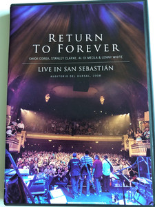 Return to Forever DVD 2010 Live in San Sebastián / Chick Corea, Stanley Clarke, Al di Meola, Lenny White / Auditorio del Kursal 2008 / Jazz Door JD 11050 (4250079741502)