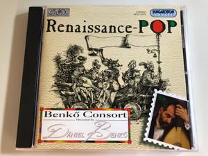 Renaissance Pop - Benkő Consort / Directed by Daniel Benko / Hungaroton Classic Audio CD 1997 Stereo / HCD 12575