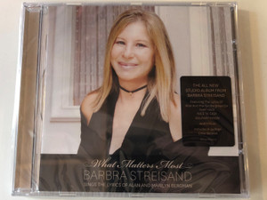 What Matters Most - Barbra Streisand / Sings The Lyrics Of Alan And Marilyn Bergman / The All New Studio Album From Barbra Streisand / That Face, Nice'N' Easy, Solitary Moon And 7 More / Sony Music Audio CD 2011 / 88697940572