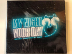 My Night Your Day / Original Soundtrack By Žagar / Zagarmusic Audio CD 2015 / 5999543390721