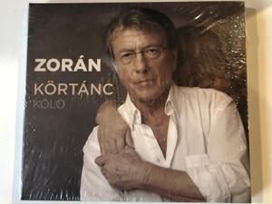 Zorán – Körtánc - Kóló / Universal Music Audio CD 2011 / 2785239