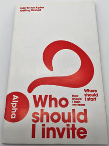 How to Run Alpha - Getting Started / Who should I invite? - Where should I start / An Alpha course training resource - English edition / Alpha International 2014 / Paperback (9789810855802)
