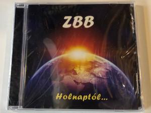 ZBB – Holnaptól... / GrundRecords Audio CD 2012 / GR005