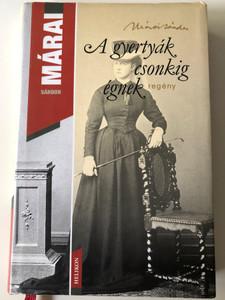 A gyertyák csonkig égnek (Embers) by Márai Sándor / Helikon kiadó 2007 HE 1133 / Hardcover (9789632271118)