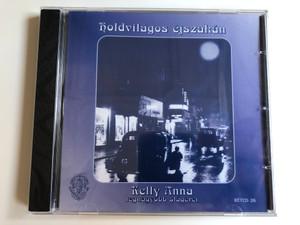 Holdvilágos Éjszakán - Kelly Anna, legnagyobb slagerci / Rózsavölgyi És Társa Audio CD 2003 / RÉTCD 26