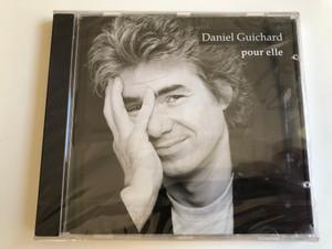 Daniel Guichard – Pour Elle/ Disques Dreyfus Audio CD Stereo / FDM 36121-2
