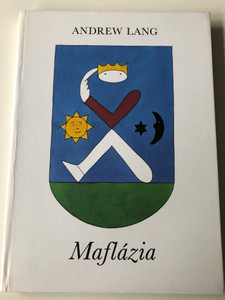 Maflázia by Andrew Lang / Hungarian edition of Prince Prigio and Prince Ricardo / Illustrated by Réber László / Móra könyvkiadó 1984 / Translated by Göncz Árpád / Hardcover (9631131939)