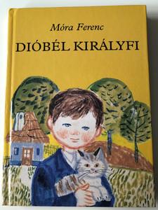 Dióbél királyfi by Móra Ferenc / Illustrated by Reich Károly rajzaival / Móra könyvkiadó 2002 / 7th edition - hardcover (9631177009)