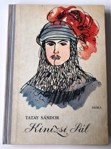 Kinizsi Pál by Tatay Sándor / Illustrated by Csohány Kálmán rajzaival / Móra könyvkiadó 1968 / Hardcover (MSZ5601-59 - KinizsiPal)