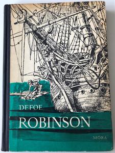 Robinson by Daniel Defoe / Hungarian edition of Robinson Crusoe / Translated by Vajda Endre / Illustrated by C. E. Brock Móra Ferenc könyvkiadó 1970 / 10th edition Hardcover (RobinsonCrusoeHUN)