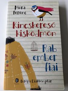 Kincskereső kisködmön - Rab ember fiai by Móra Ferenc / Európa Diákkönyvtár 2015 / Paperback / Two Hungarian novels (9789634052678)