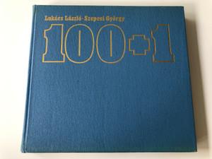 100+1 by Lukács László - Szepesi György / A magyar olimpiai aranyérmek története 1896-1972 / Sport - Budapest 1976 / Hardcover / History of Hungarian olimpic golden medals 1896-1972 (9632535189)