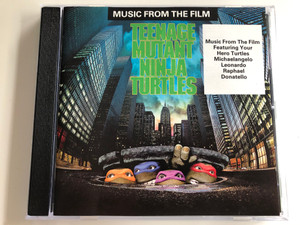 Music From The Film - Teenage Mutant Ninja Turtles / Featuring Your Hero Turtles Michaelangelo, Leonardo, Raphael, Donatello / SBK Records Audio CD 1990 / CDP 79 1066 2