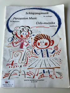 Percussion Music for Begginers - Ütős-muzsika kezdőknek by Zempléni László / Schlagzeugmusik für Anfänger / Editio Music Budapest / English-German-Hungarian book with musical notes for melodic instruments / Paperback (9790080133789)