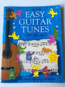 Usborne Easy Guitar Tunes by Anthony Marks / Over 40 simple pieces / With tunes to listen to on the internet / Illustrated by Simone Abel, Kim Blundell / Paperback / Usborne publishing 2004 (9780746058787)