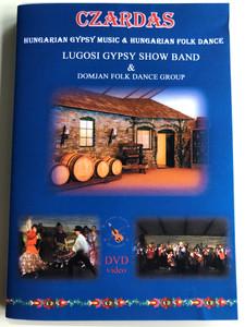 Czardas - Csárdás DVD Hungarian Gypsy Music & Hungarian Folk Dance / Lugosi Gypsy Show Band & Domjan Folk Dance Group / Lugosi Art Studio LAS 2011 (LugosiBandDVD-LAS2011No2)
