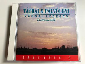 Tátrai & Palvolgyi - Varosi Lebeges - Instrumental / Trilogia 3 / Magneoton Audio CD / 0630-16849-2
