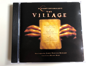 M. Night Shyamalan's – The Village / Music Composed by James Newton Howard Featured Violinist Hilary Hahn / Hollywood Records Audio CD 2004 / 5050467-4883-2-8