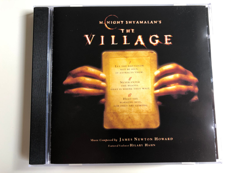 M. Night Shyamalan's ‎– The Village / Music Composed by James Newton Howard Featured Violinist Hilary Hahn / Hollywood Records ‎Audio CD 2004 / 5050467-4883-2-8