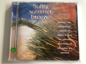 Sultry Summer Breeze / The beauty of music blended with the sensual sounds of nature to give the ultimate experience of tranquility and harmony / Disky ‎Audio CD 1997 / DC 879502