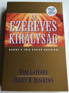 Az ezeréves királyság by Tim LaHaye, Jerry B. Jenkins / Hungarian edition of Kingdom Come - The Final Victory / Regény a Föld utolsó napjairól / Amana 7 Kiadó 2008 / Paperback / Translated by Kiss Márk (9789637657061)
