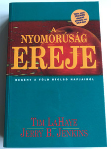 A nyomorúság Ereje by Tim LaHaye, Jerry B Jenkins / Hungarian edition of Tribulation Force - The continuing drama of those left behind / Amana 7 kiadó 1998 / Paperback (9638579765)