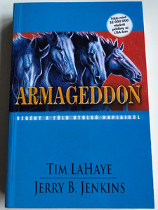 Armageddon by Tim LaHaye, Jerry B. Jenkins / Hungarian edition of Armageddon - A novel of the Earth's Last Days / Amana 7 kiadó 2003 / Paperback (9638641010)