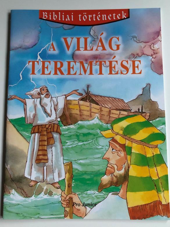 A világ teremtése - Bibliai történetek / The Creation of the World - Hungarian Bible stories / Pro Junior kiadó 2003 / Paperback (9789639533011)