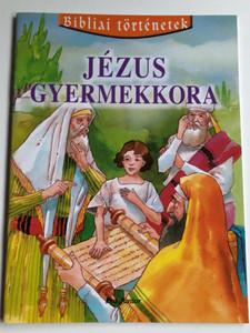 Jézus gyermekkora - Bibliai Történetek / Childhood of Jesus - Hungarian Bible Stories / Pro Junior kiadó 2003 / Paperback (9639533084)