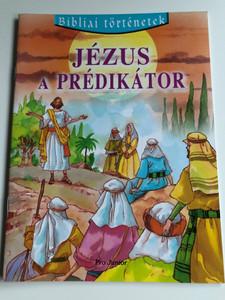 Jézus a prédikátor - Bibliai történetek / Jesus the Preacher - Hungarian Bible Stories / Pro junior kiadó 2003 / Paperback (9639533092)