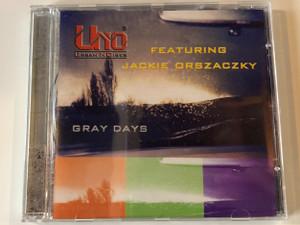 Urban Noises featuring Jackie Orszaczky – Gray Days / Uno Records Audio CD 2004 / 5999888010209
