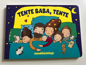 Tente Baba, tente - mondókáskönyv by Nagy Mária / Hungarian lullaby rhyme board book / Szalay Könyvek - Pannon-Literatúra 2020 (9789634592631)