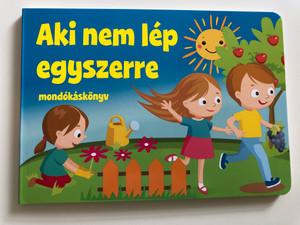 Aki nem lép egyszerre - mondókáskönyv by Nagy Emese / Hungarian Nursery rhyme book / Szalay könyvek / Pannon-Literatúra 2020 / Board Book (9789634592655)