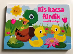 Kis kacsa fürdik - mondókáskönyv by Duzs Mária / Hungarian rhyme book / Szalay Könyvek - Pannon-Literatúra 2020 / Board book (9789634592648)