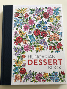Hungarian Dessert book by Tamás Bereznay / Boook Publishing Hungary 2017 / Hardcover (9786155417177