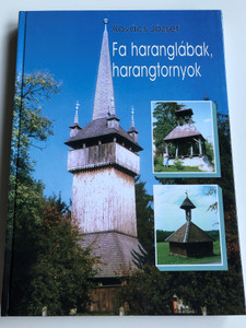Fa haranglábak, harangtornyok by Kovács József / Wooden Church bell towers in Hungary / Petit Print 2009 / Hardcover (9638135077)