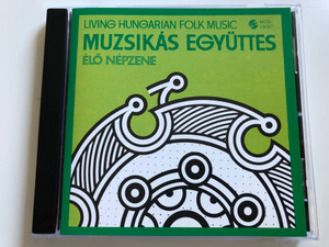 Living Hungarian Folk Music - Muzsikás Együttes – Élő Népzene / Gong Audio CD 1993 / HCD 18037