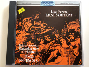 Liszt Ferenc - Faust Symphony / Gyorgy Korondy, Hungarian State Orchestra, Janos Ferencsik / Hungaroton Classic Audio CD 1994 Stereo / HCD 12022-2