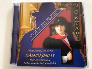 Volt Egyszer 4 Oktáv / Vilagslagerek es dalok Zámbó Jimmy, tolmacsolasaban Soha nem hallott felvetelek / Magneoton Audio CD / MAG 12-2